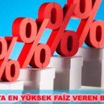 2020 En yüksek Faiz veren bankalar hangileri?